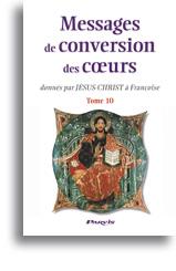 Messages de conversion des coeurs (tome 10)