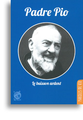 Padre Pio - Le buisson ardent